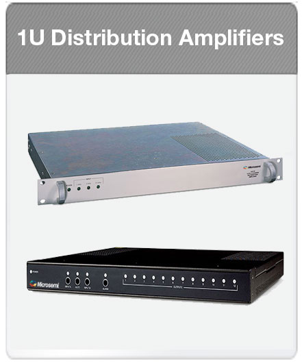 Microsemi | 1U Distribution Amplifiers